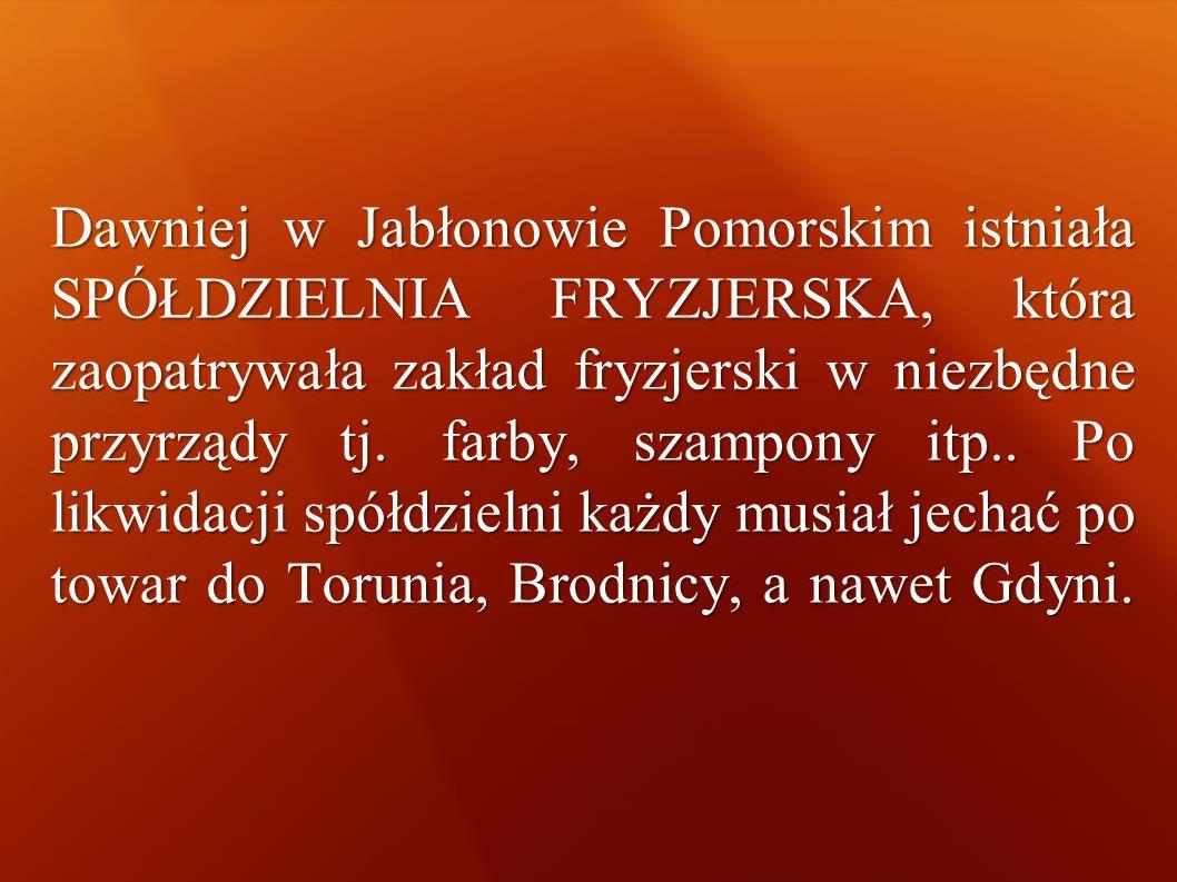 Dawniej w Jabłonowie Pomorskim istniała SPÓŁDZIELNIA FRYZJERSKA, która zaopatrywała zakład fryzjerski w niezbędne przyrządy tj. farby, szampony itp..