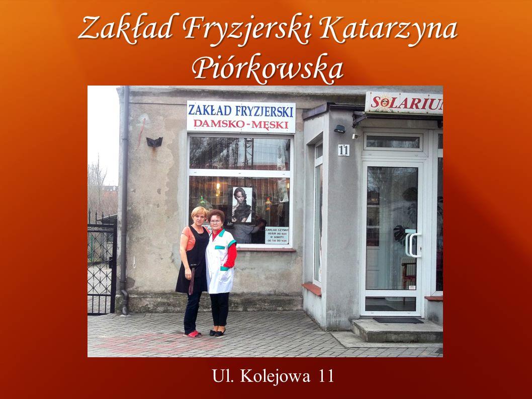 Zakład Fryzjerski Katarzyna Piórkowska Ul. Kolejowa 11