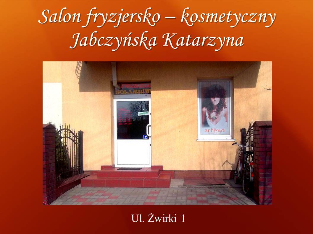 Salon fryzjersko – kosmetyczny Jabczyńska Katarzyna Ul. Żwirki 1