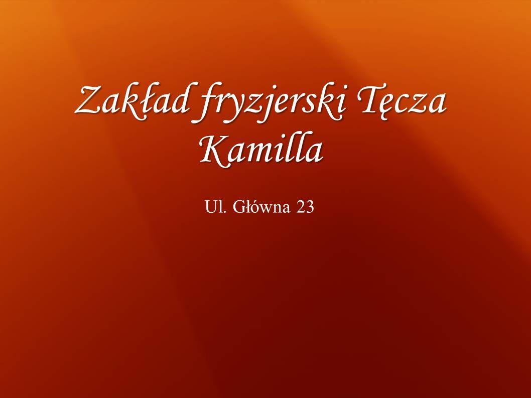Zakład fryzjerski Tęcza Kamilla Ul. Główna 23