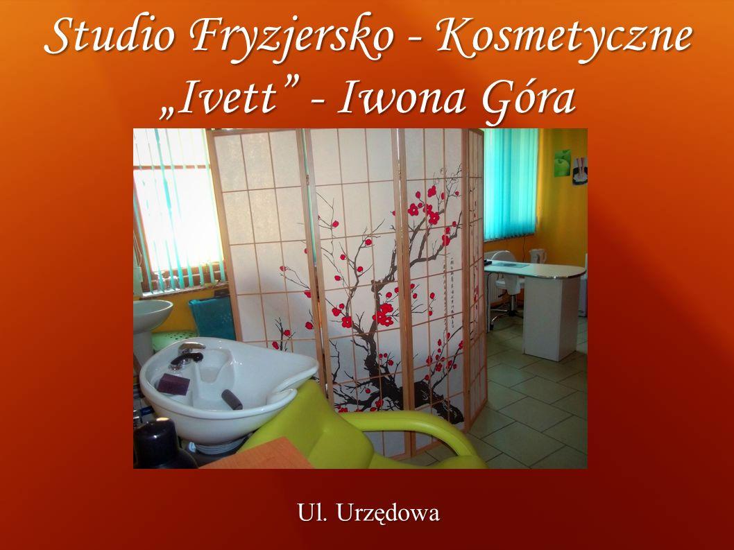 Studio Fryzjersko - Kosmetyczne Ivett - Iwona Góra Ul. Urzędowa
