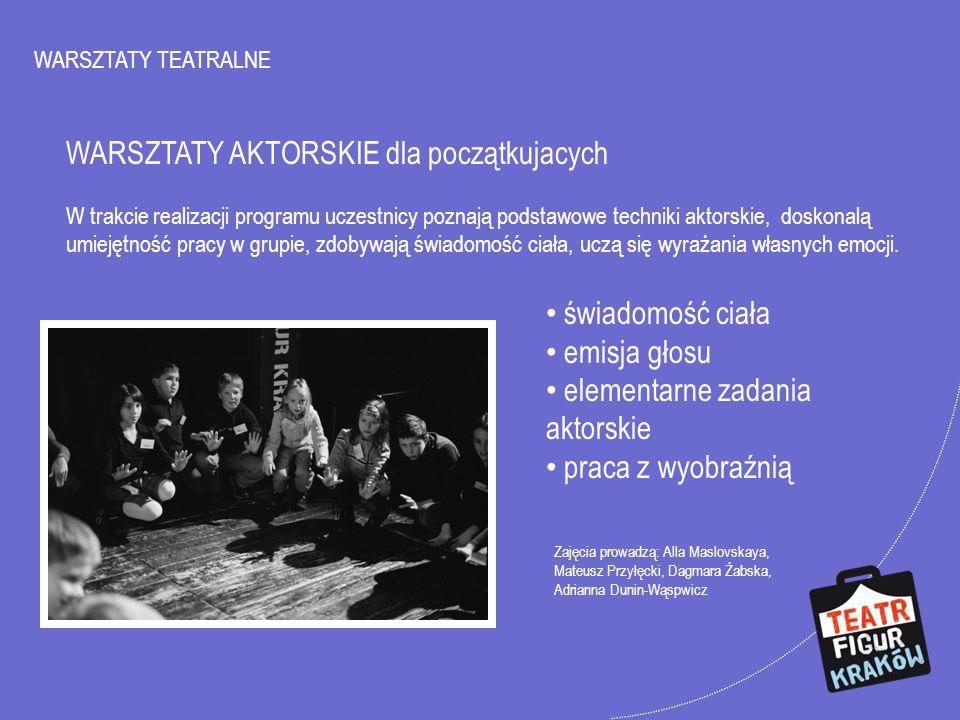 TECHNIKI ANIMACJI dla młodzieży Zajęcia poświęcone budowaniu etiud w teatrze przedmiotu.