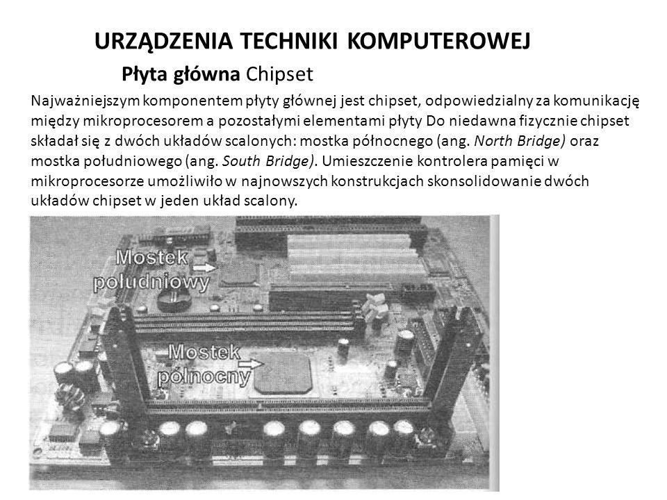 URZĄDZENIA TECHNIKI KOMPUTEROWEJ Najważniejszym komponentem płyty głównej jest chipset, odpowiedzialny za komunikację między mikroprocesorem a pozost