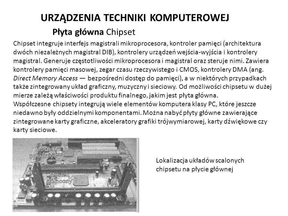 URZĄDZENIA TECHNIKI KOMPUTEROWEJ Chipset integruje interfejs magistrali mikroprocesora, kontroler pamięci (architektura dwóch niezależnych magistral D