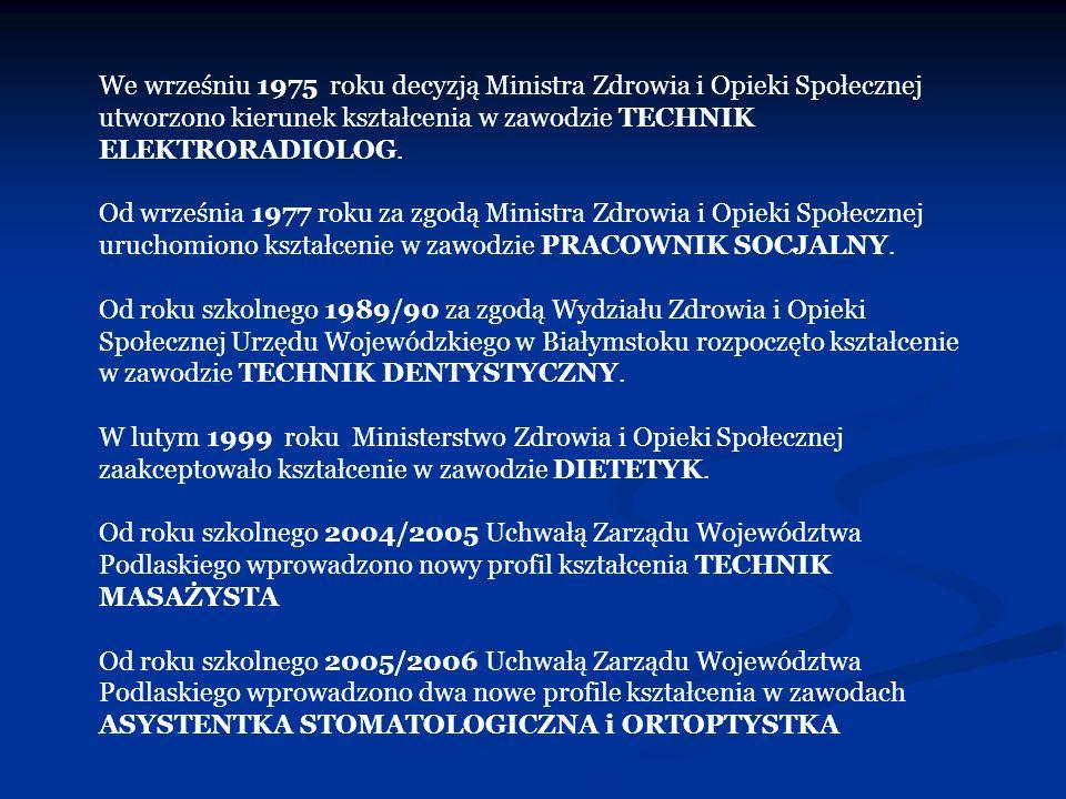 We wrześniu 1975 roku decyzją Ministra Zdrowia i Opieki Społecznej utworzono kierunek kształcenia w zawodzie TECHNIK ELEKTRORADIOLOG. Od września 1977