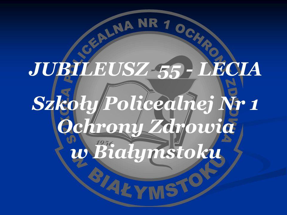 JUBILEUSZ 55 - LECIA Szkoły Policealnej Nr 1 Ochrony Zdrowia w Białymstoku