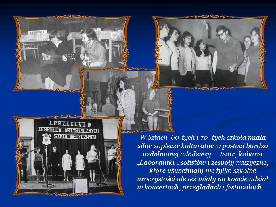 W latach 60-tych i 70- tych szkoła miała silne zaplecze kulturalne w postaci bardzo uzdolnionej młodzieży … teatr, kabaret Laborantki, solistów i zesp