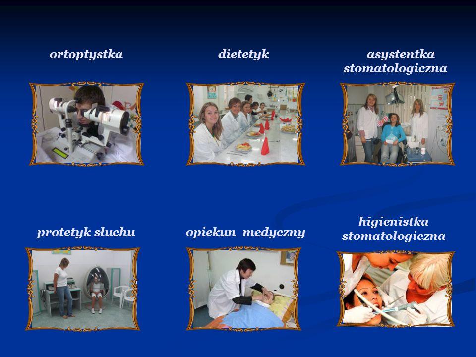 higienistka stomatologiczna ortoptystka dietetyk asystentka stomatologiczna protetyk słuchuopiekun medyczny