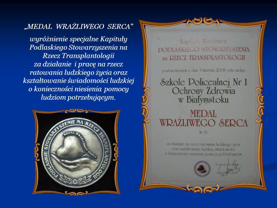 MEDAL WRAŻLIWEGO SERCA wyróżnienie specjalne Kapituły Podlaskiego Stowarzyszenia na Rzecz Transplantologii za działanie i pracę na rzecz ratowania lud