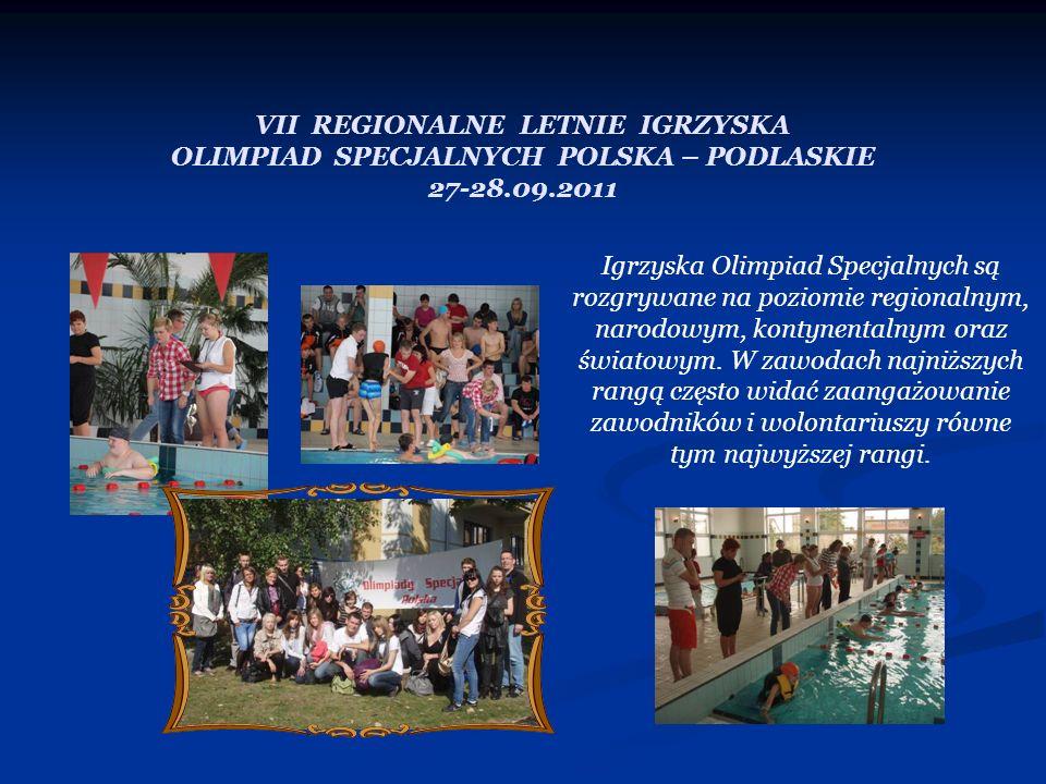 VII REGIONALNE LETNIE IGRZYSKA OLIMPIAD SPECJALNYCH POLSKA – PODLASKIE 27-28.09.2011 Igrzyska Olimpiad Specjalnych są rozgrywane na poziomie regionaln