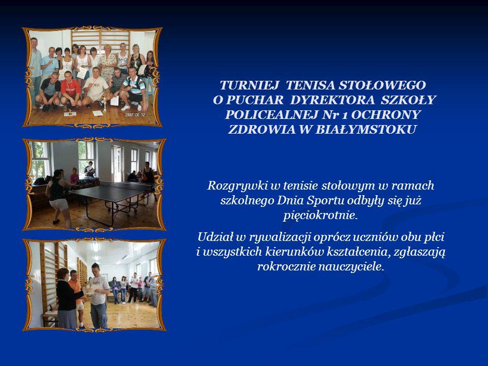 TURNIEJ TENISA STOŁOWEGO O PUCHAR DYREKTORA SZKOŁY POLICEALNEJ Nr 1 OCHRONY ZDROWIA W BIAŁYMSTOKU Rozgrywki w tenisie stołowym w ramach szkolnego Dnia