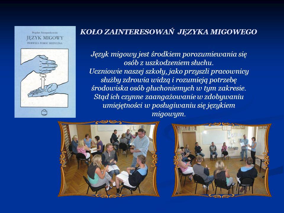 KOŁO ZAINTERESOWAŃ JĘZYKA MIGOWEGO Język migowy jest środkiem porozumiewania się osób z uszkodzeniem słuchu. Uczniowie naszej szkoły, jako przyszli pr