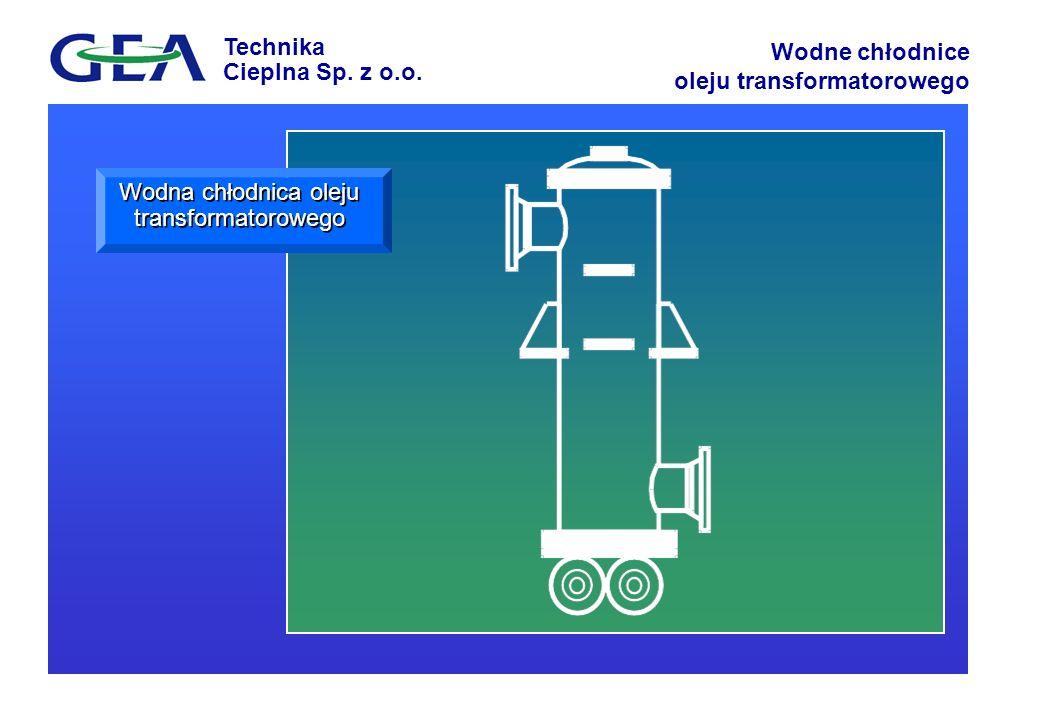 Technika Cieplna Sp. z o.o. Wodne chłodnice oleju transformatorowego Wodna chłodnica oleju transformatorowego