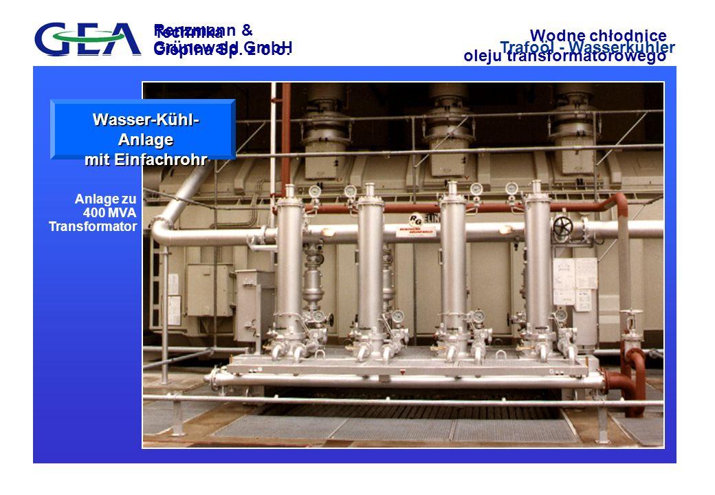 Technika Cieplna Sp. z o.o. Wodne chłodnice oleju transformatorowego Anlage zu 400 MVA Transformator Wasser-Kühl- Anlage mit Einfachrohr Renzmann & Gr