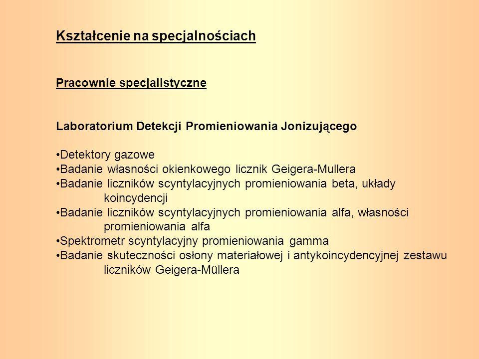 Kształcenie na specjalnościach Pracownie specjalistyczne Laboratorium Detekcji Promieniowania Jonizującego Detektory gazowe Badanie własności okienkow