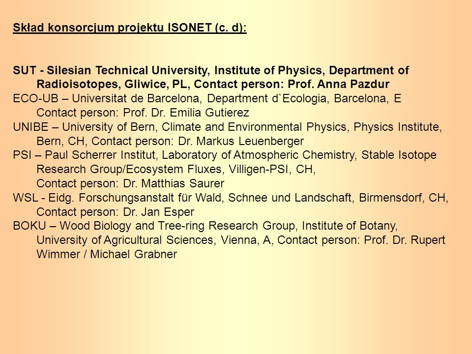 Skład konsorcjum projektu ISONET (c. d): SUT - Silesian Technical University, Institute of Physics, Department of Radioisotopes, Gliwice, PL, Contact