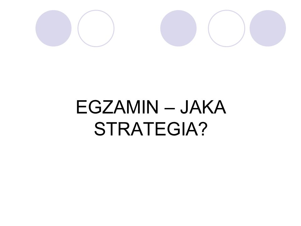 EGZAMIN – JAKA STRATEGIA?