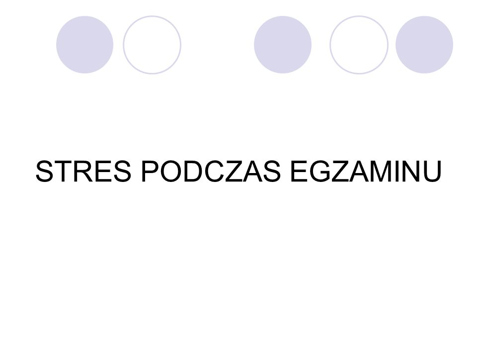 STRES PODCZAS EGZAMINU