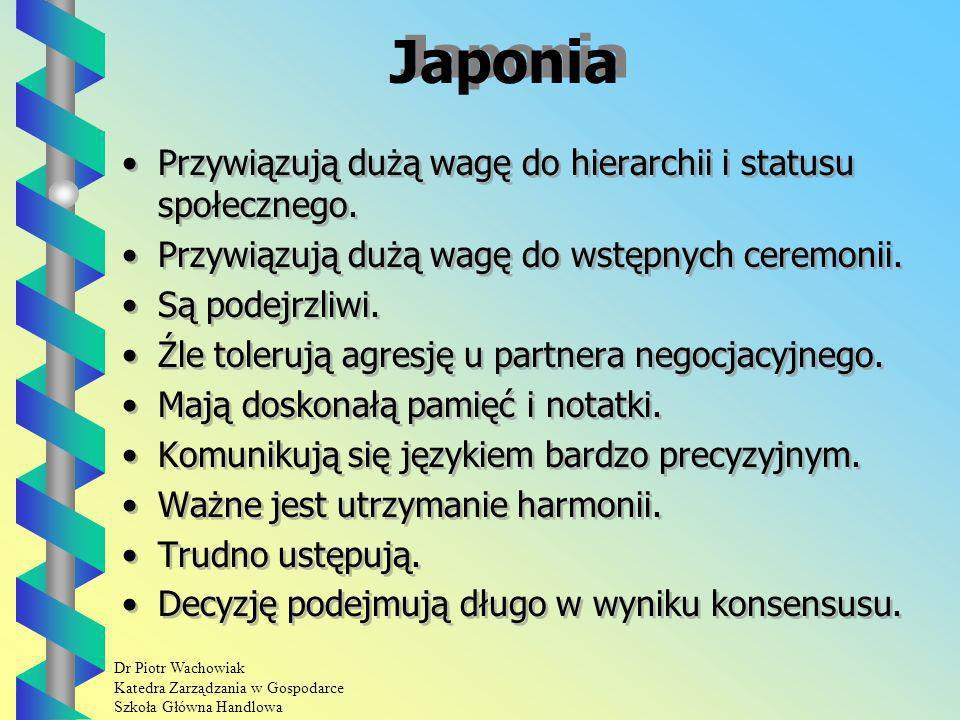 Dr Piotr Wachowiak Katedra Zarządzania w Gospodarce Szkoła Główna Handlowa Japonia Przywiązują dużą wagę do hierarchii i statusu społecznego.