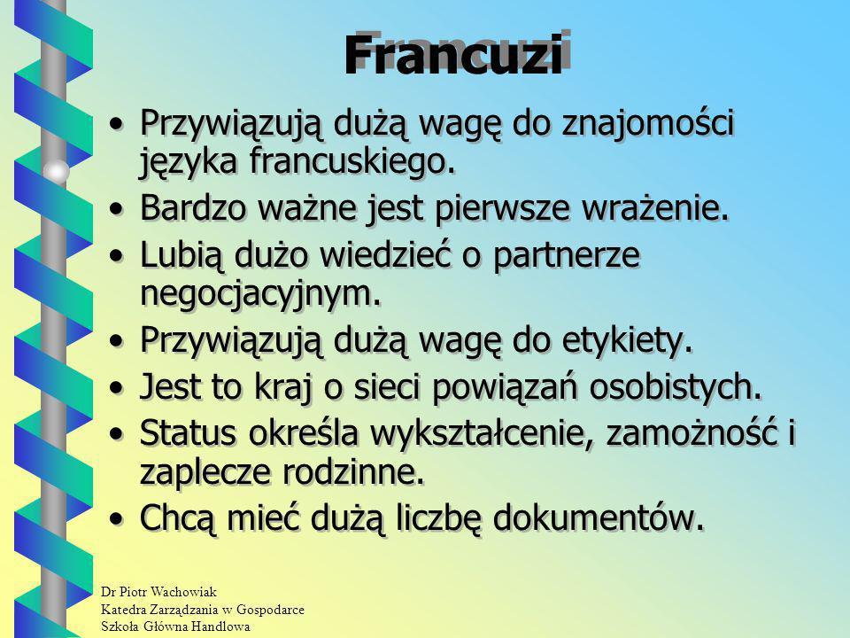 Dr Piotr Wachowiak Katedra Zarządzania w Gospodarce Szkoła Główna Handlowa Francuzi Przywiązują dużą wagę do znajomości języka francuskiego.