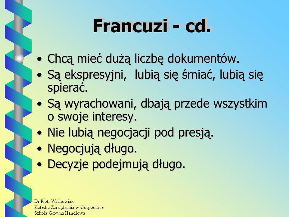 Dr Piotr Wachowiak Katedra Zarządzania w Gospodarce Szkoła Główna Handlowa Francuzi - cd.