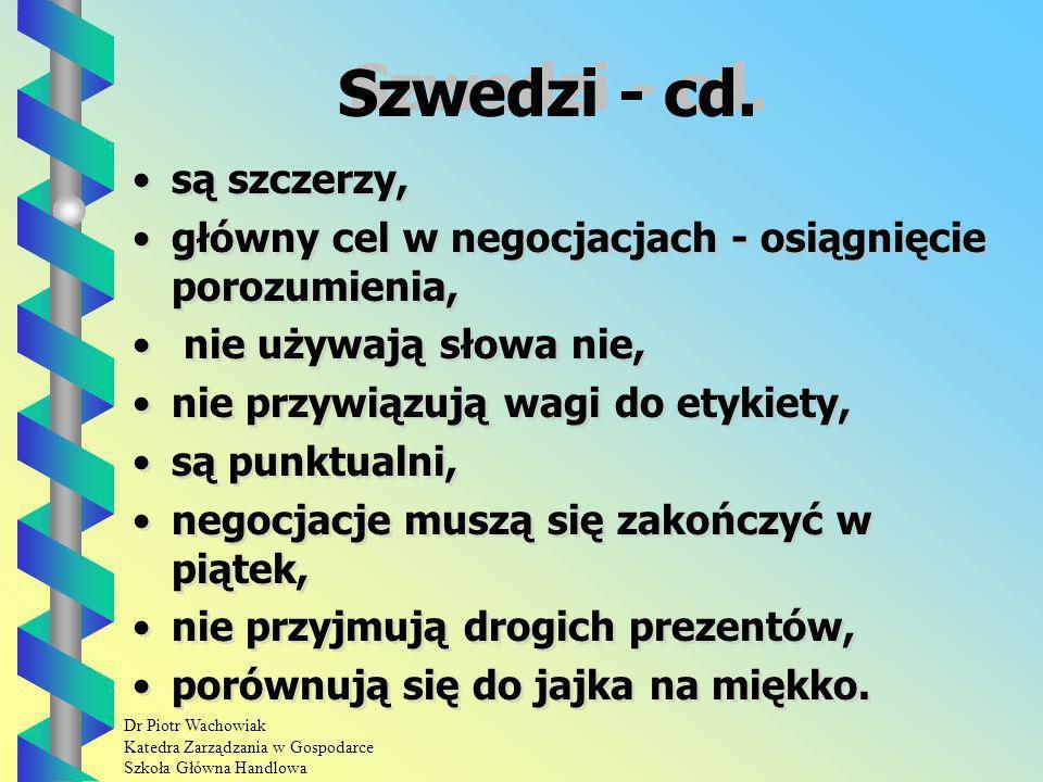 Dr Piotr Wachowiak Katedra Zarządzania w Gospodarce Szkoła Główna Handlowa Szwedzi - cd.