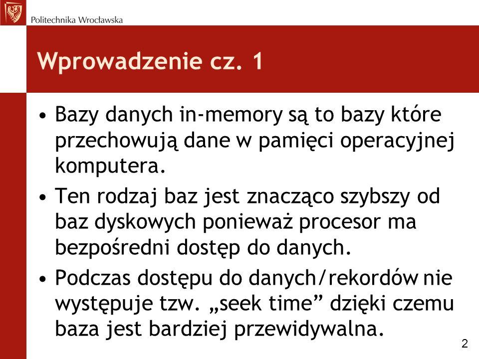 Wprowadzenie cz. 1 Bazy danych in-memory są to bazy które przechowują dane w pamięci operacyjnej komputera. Ten rodzaj baz jest znacząco szybszy od ba