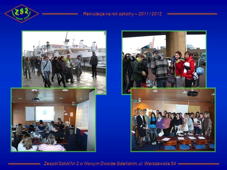 Rekrutacja na rok szkolny – 2011 / 2012 Zespół Szkół Nr 2 w Nowym Dworze Gdańskim, ul. Warszawska 54