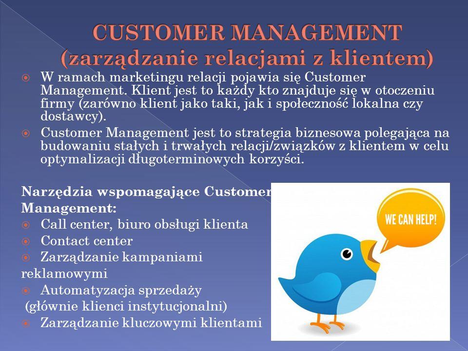 W ramach marketingu relacji pojawia się Customer Management. Klient jest to każdy kto znajduje się w otoczeniu firmy (zarówno klient jako taki, jak i