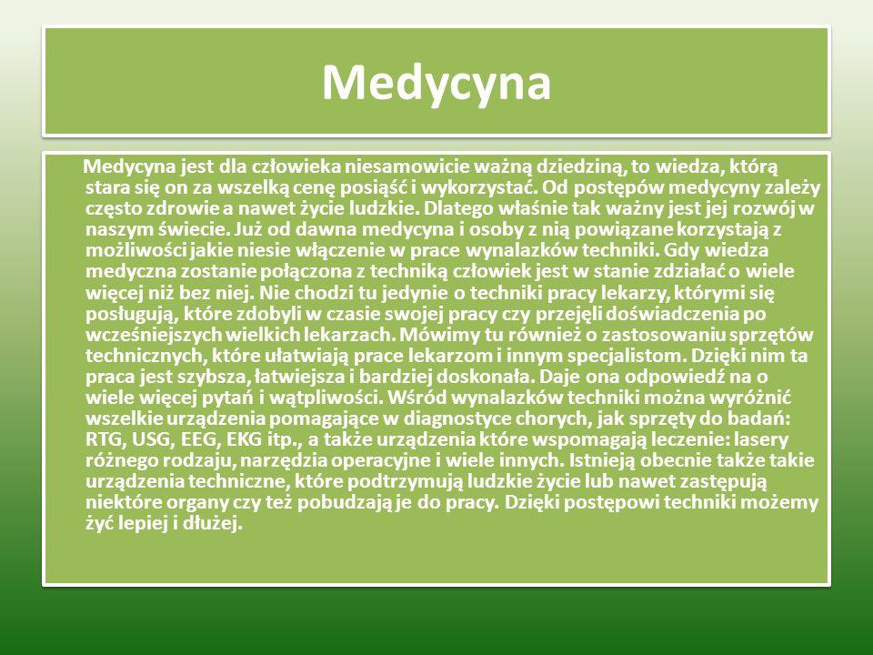 Medycyna Medycyna jest dla człowieka niesamowicie ważną dziedziną, to wiedza, którą stara się on za wszelką cenę posiąść i wykorzystać.