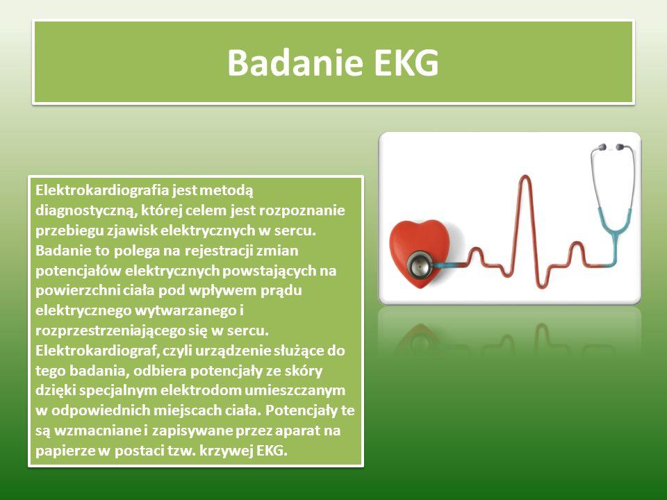 Badanie EKG Elektrokardiografia jest metodą diagnostyczną, której celem jest rozpoznanie przebiegu zjawisk elektrycznych w sercu.