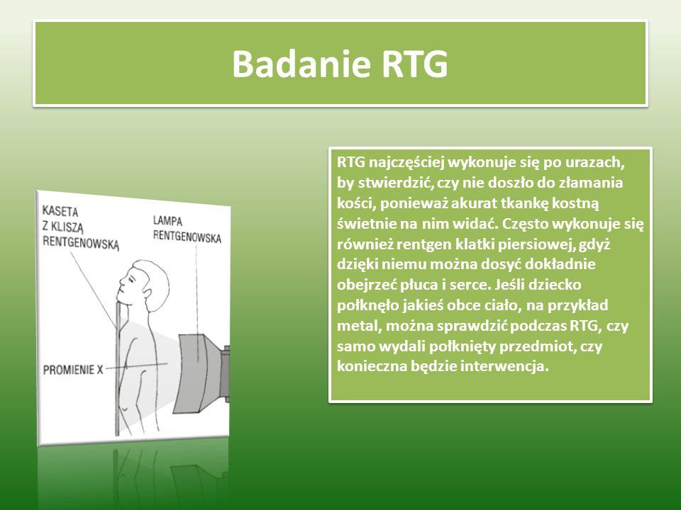 Badanie RTG RTG najczęściej wykonuje się po urazach, by stwierdzić, czy nie doszło do złamania kości, ponieważ akurat tkankę kostną świetnie na nim widać.