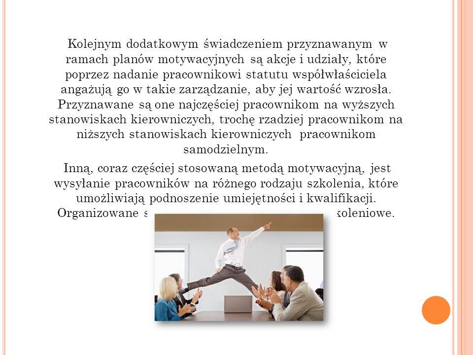 Kolejnym dodatkowym świadczeniem przyznawanym w ramach planów motywacyjnych są akcje i udziały, które poprzez nadanie pracownikowi statutu współwłaści