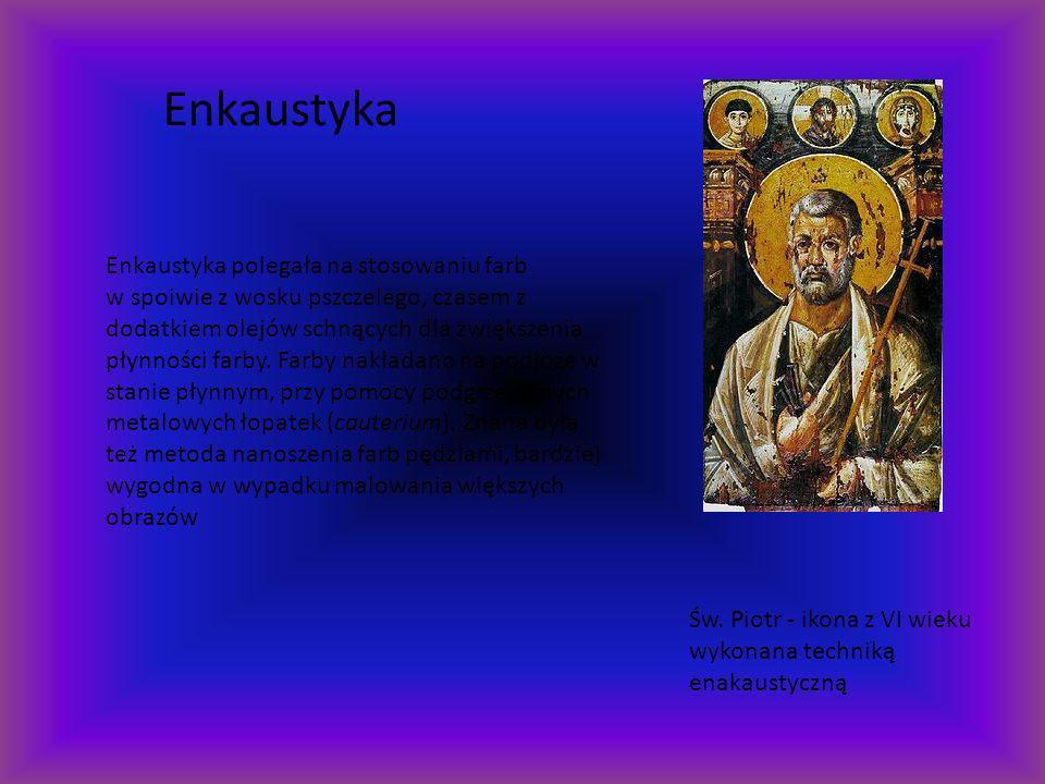 Enkaustyka Enkaustyka polegała na stosowaniu farb w spoiwie z wosku pszczelego, czasem z dodatkiem olejów schnących dla zwiększenia płynności farby. F