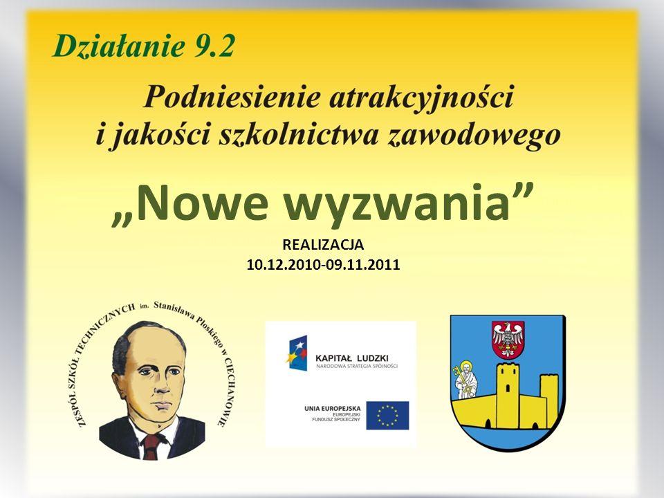 Nowe wyzwania REALIZACJA 10.12.2010-09.11.2011