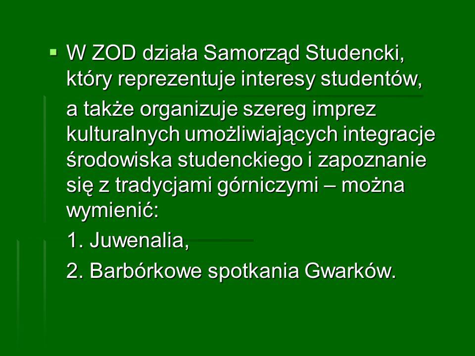 W ZOD działa Samorząd Studencki, który reprezentuje interesy studentów, W ZOD działa Samorząd Studencki, który reprezentuje interesy studentów, a takż