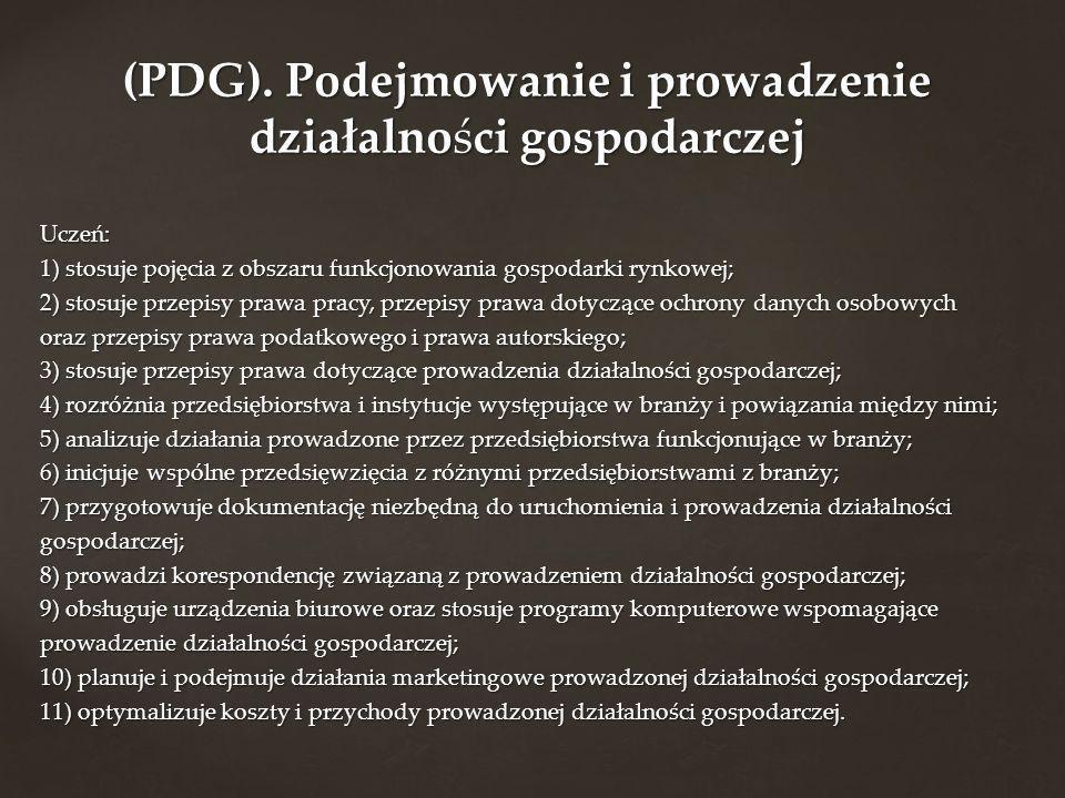 Uczeń: 1) stosuje pojęcia z obszaru funkcjonowania gospodarki rynkowej; 2) stosuje przepisy prawa pracy, przepisy prawa dotyczące ochrony danych osobo