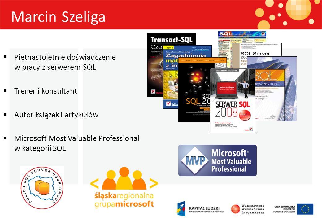 Piętnastoletnie doświadczenie w pracy z serwerem SQL Trener i konsultant Autor książek i artykułów Microsoft Most Valuable Professional w kategorii SQ
