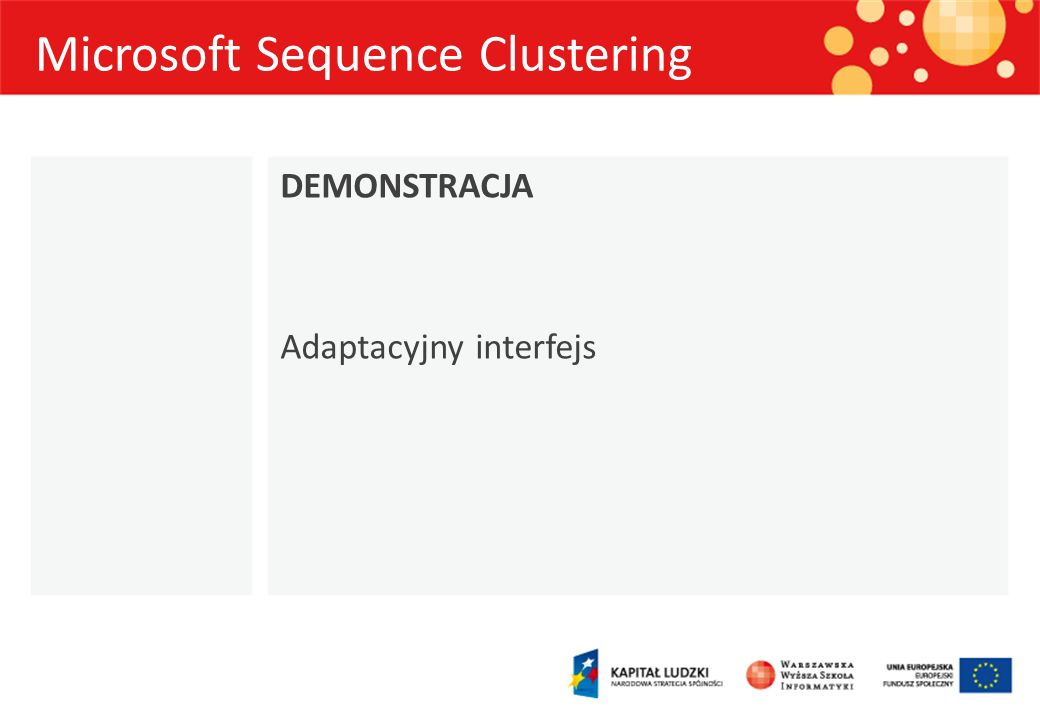 Microsoft Sequence Clustering DEMONSTRACJA Adaptacyjny interfejs