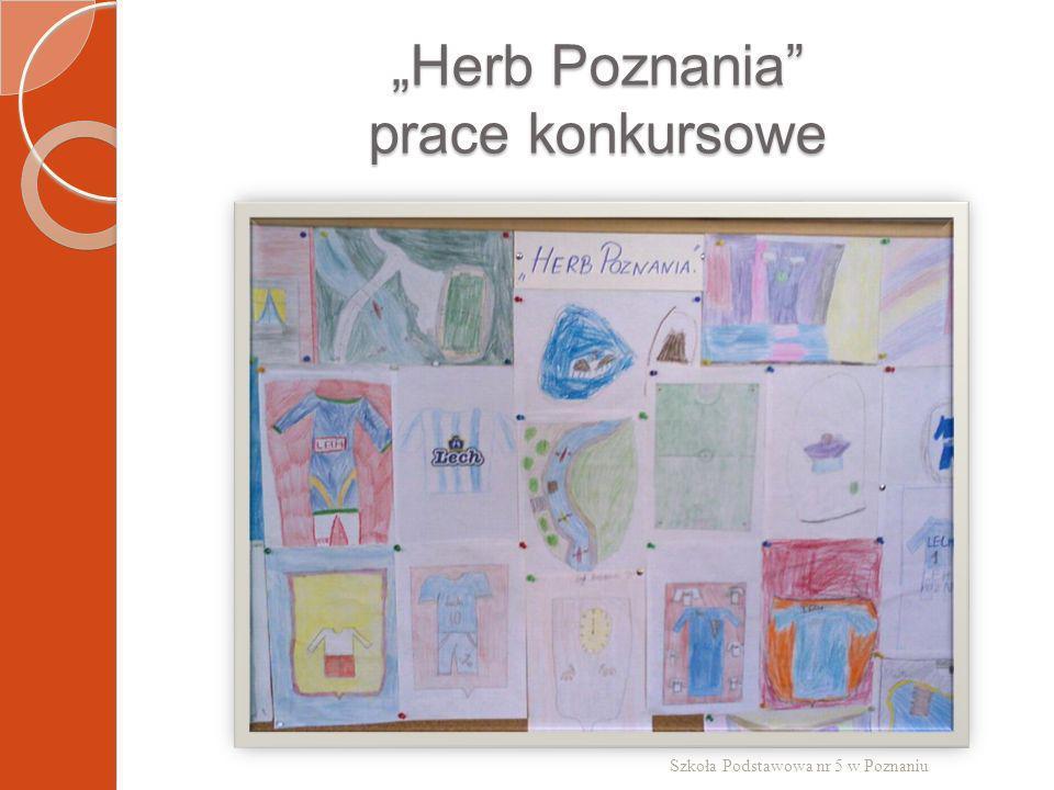 Herb Poznania prace konkursowe Szkoła Podstawowa nr 5 w Poznaniu