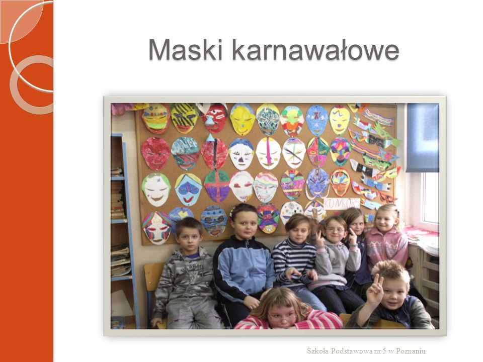Maski karnawałowe Szkoła Podstawowa nr 5 w Poznaniu