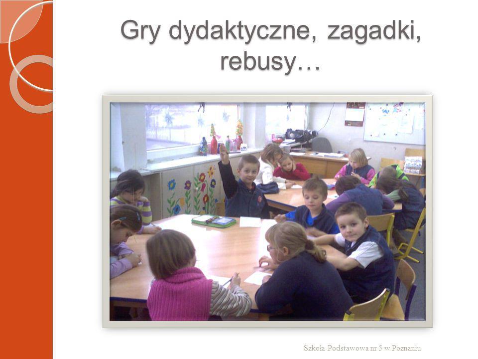 Gry dydaktyczne, zagadki, rebusy… Szkoła Podstawowa nr 5 w Poznaniu