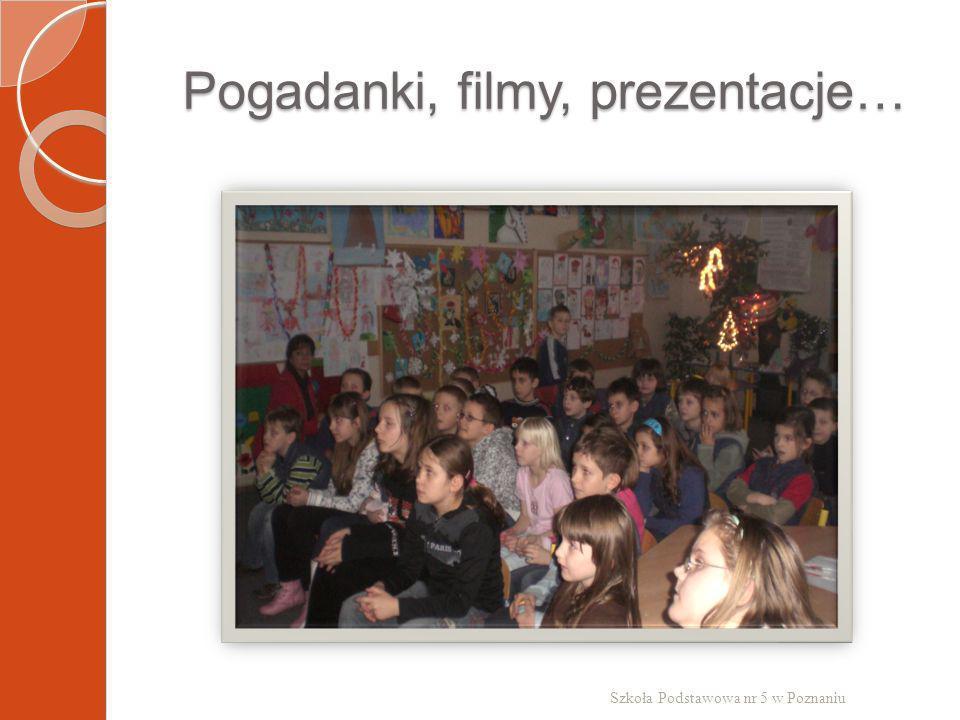 Pogadanki, filmy, prezentacje… Szkoła Podstawowa nr 5 w Poznaniu