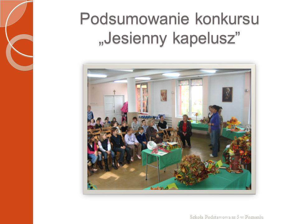Podsumowanie konkursu Jesienny kapelusz Szkoła Podstawowa nr 5 w Poznaniu
