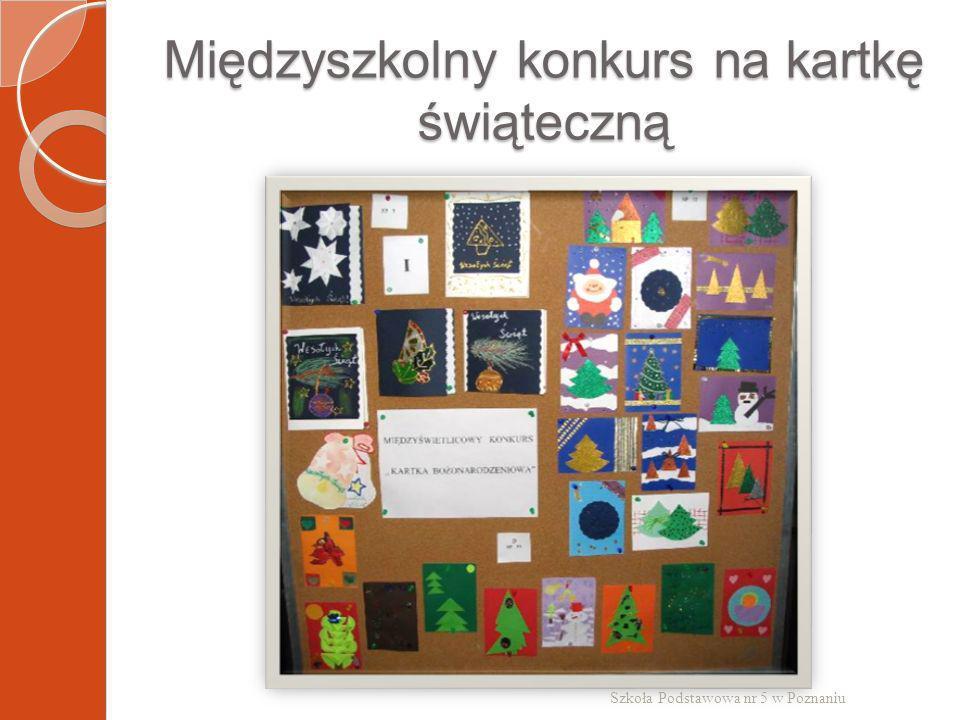 Międzyszkolny konkurs na kartkę świąteczną Szkoła Podstawowa nr 5 w Poznaniu