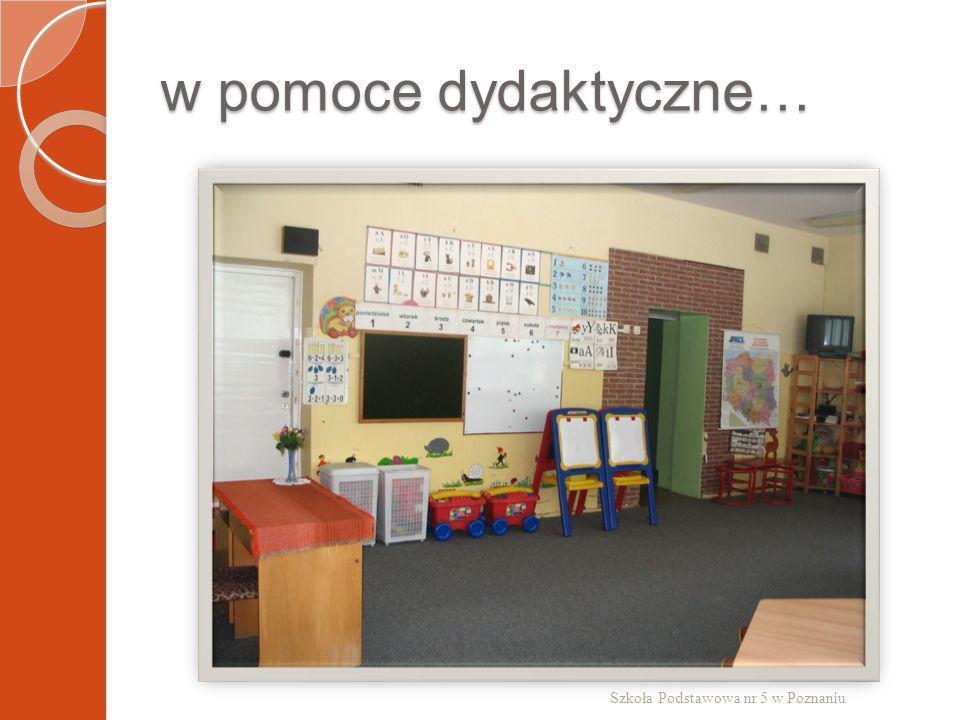 w pomoce dydaktyczne… Szkoła Podstawowa nr 5 w Poznaniu
