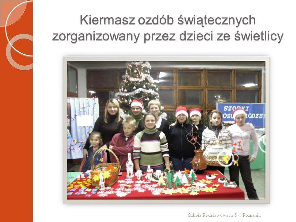Kiermasz ozdób świątecznych zorganizowany przez dzieci ze świetlicy Szkoła Podstawowa nr 5 w Poznaniu