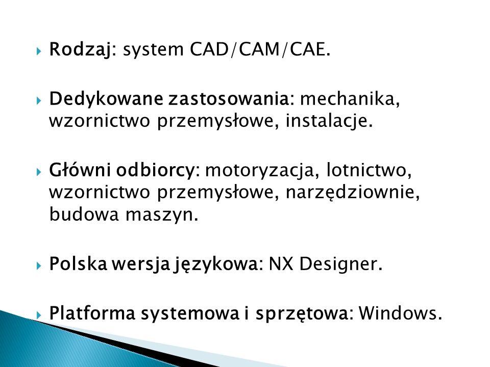 Rodzaj: system CAD/CAM/CAE. Dedykowane zastosowania: mechanika, wzornictwo przemysłowe, instalacje. Główni odbiorcy: motoryzacja, lotnictwo, wzornictw