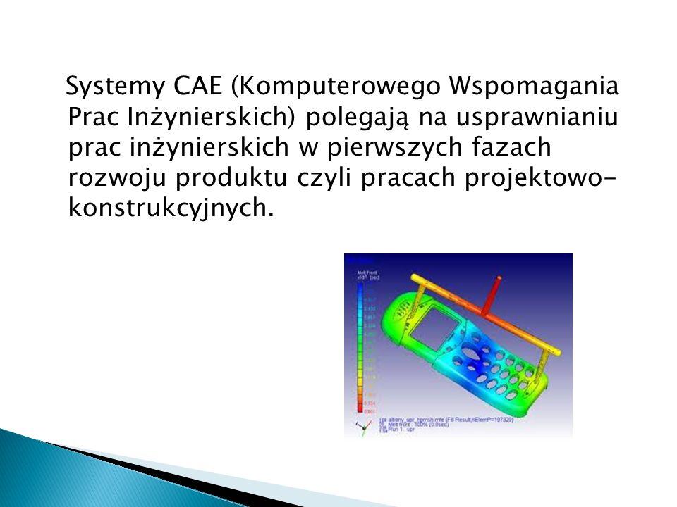 Systemy CAE (Komputerowego Wspomagania Prac Inżynierskich) polegają na usprawnianiu prac inżynierskich w pierwszych fazach rozwoju produktu czyli prac