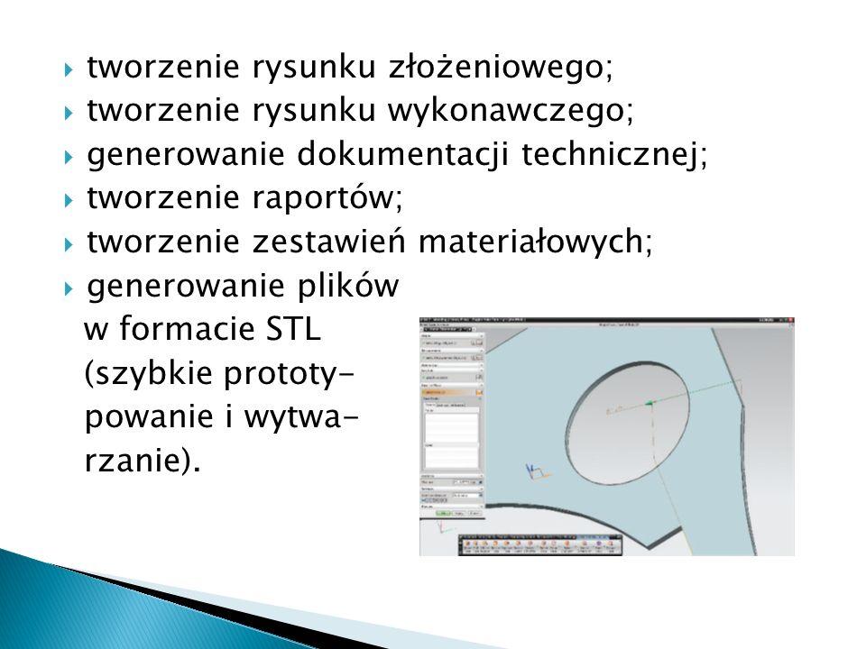 tworzenie rysunku złożeniowego; tworzenie rysunku wykonawczego; generowanie dokumentacji technicznej; tworzenie raportów; tworzenie zestawień materiał